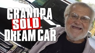 ANGRY GRANDPA SOLD HIS DREAM CAR!!