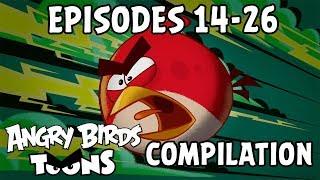 Angry Birds Toons Compilation   Season 1 Mashup   Ep14-26