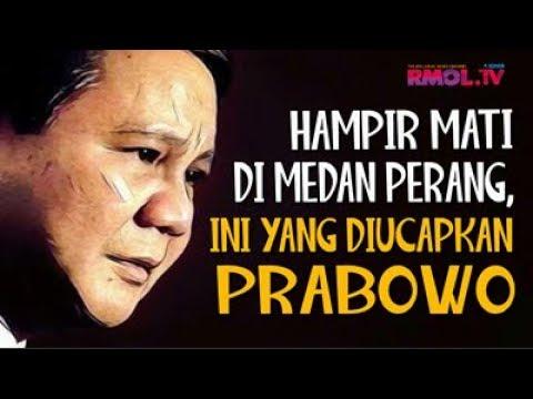 Hampir Mati Di Medan Perang, Ini Yang Diucapkan Prabowo