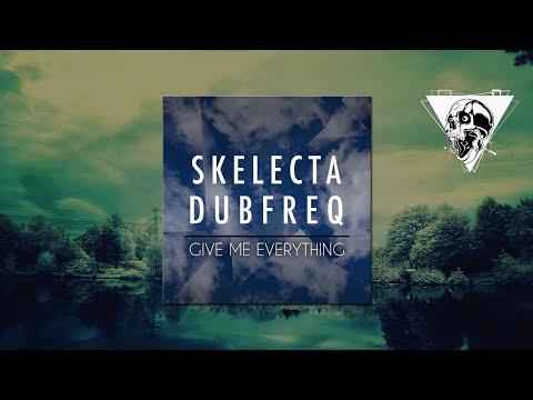 Skelecta & Dubfreq - Give Me Everything (Original Mix)