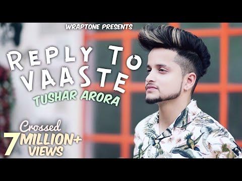 REPLY TO VAASTE (Tumko Apni Mai Bnalu) | TUSHAR ARORA | Dhvani Bhanushali | Nikhil D'Souza| Vaaste 2