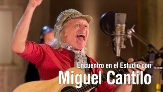 MIGUEL CANTILO - Encuentro en el Estudio