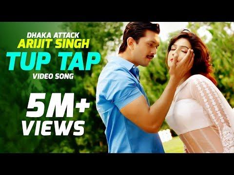 Download TUP TAP - Arijit Singh & Somlata | Arindom | Dhaka Attack | Arifin Shuvoo | Mahi | Dipankar Dipon HD Mp4 3GP Video and MP3
