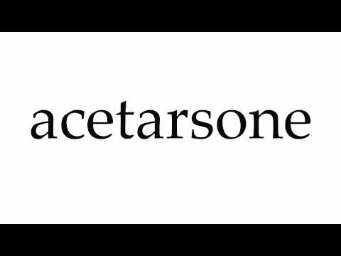 How to Pronounce acetarsone