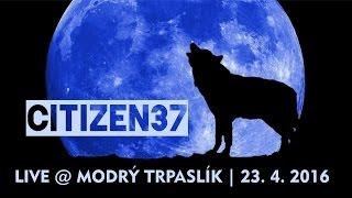 Video Citizen37 | Modrý Trpaslík 2016 (Live / Full Concert)