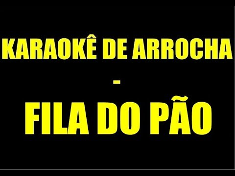 KARAOKÊ DE ARROCHA - FILA DO PÃO