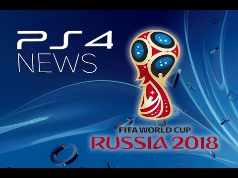 PS4 News: FIFA WORLD CUP 2018 PLAYSTATION 4