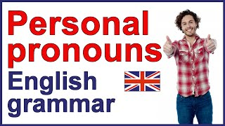 Personal Pronouns, A grammar lesson about the personal pronouns