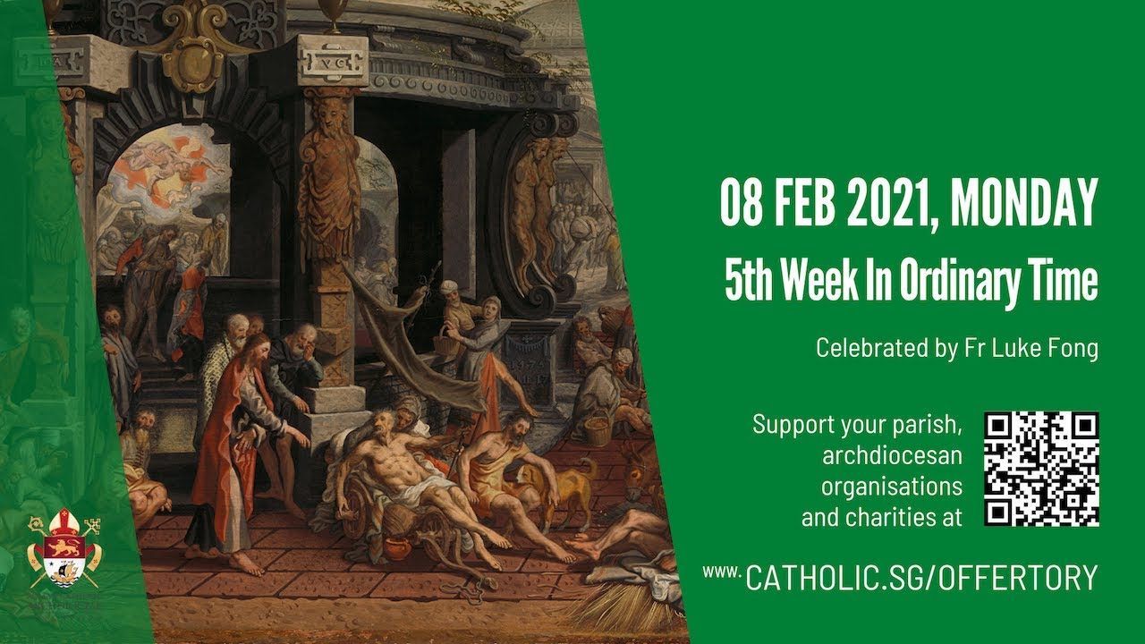 Catholic Mass Today Online 8th February 2021 - 5th Week In Ordinary Time Singapore