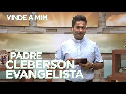 PROGRAMA VINDE A MIM | PADRE CLEBERSON EVANGELISTA | 28/04/18
