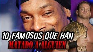 Top 10 FAMOSOS QUE HAN MATADO a alguien!!
