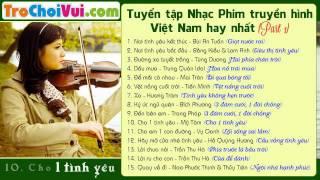 Tuyển Chọn Nhạc Phim Việt Nam Hay Và Mới Nhất 2014 (Phần 1)