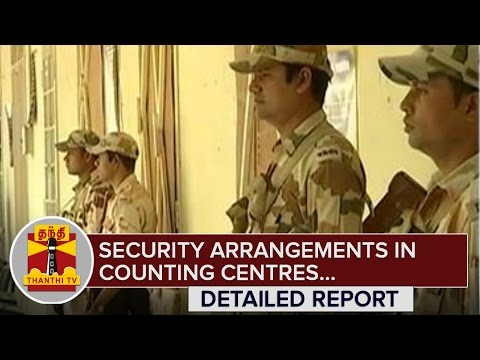 TN-Election-Results--Security-Arrangements-in-Counting-Centres--Thanthi-TV