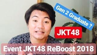 Video [Review Idol] JKT48 Gen 2 Graduate ??! Event Reboost Tahun 2018 MP3, 3GP, MP4, WEBM, AVI, FLV Agustus 2018