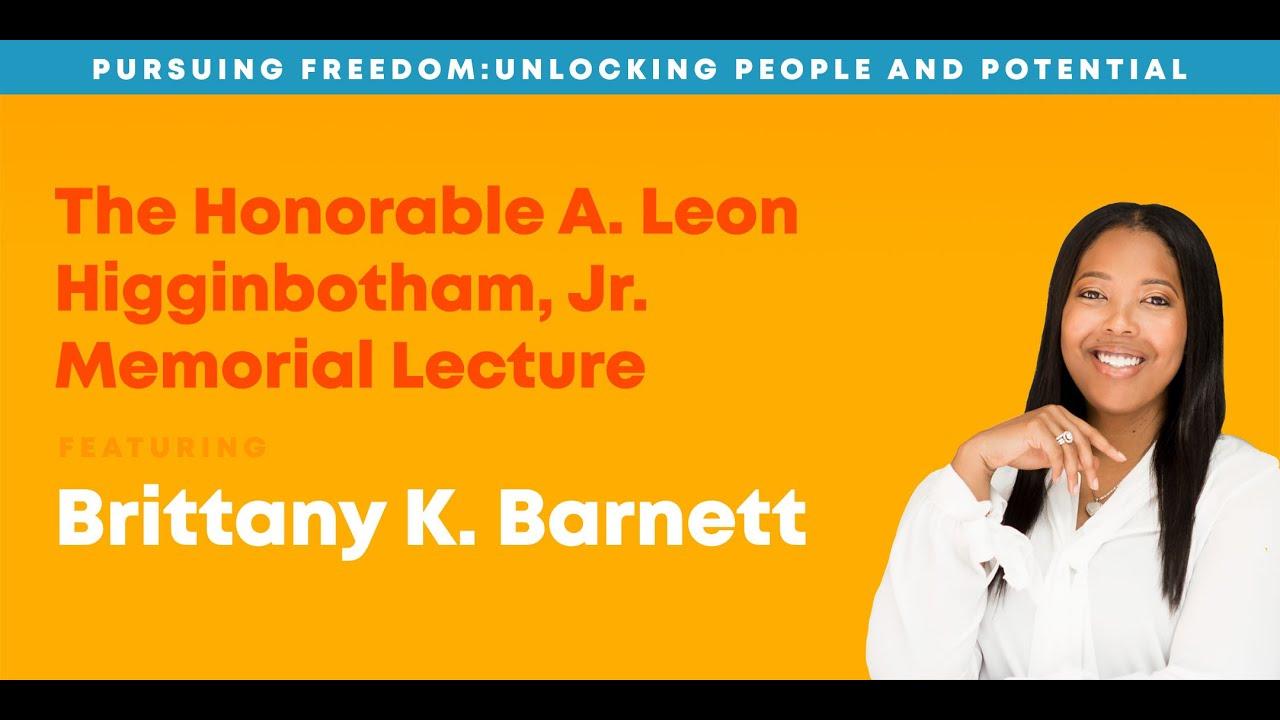 2019 Higginbotham Lecture: Brittany K. Barnett