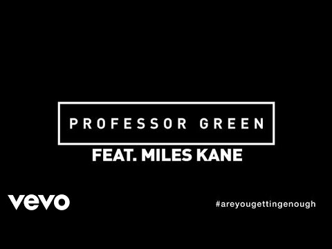 Professor Green - Are You Getting Enough? (lyric video) ft. Miles Kane