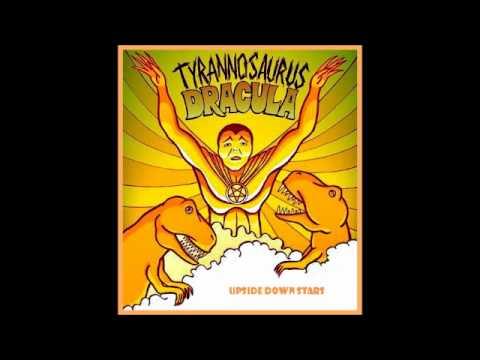 Tyrannosaurus Dracula - Upsidedown Stars
