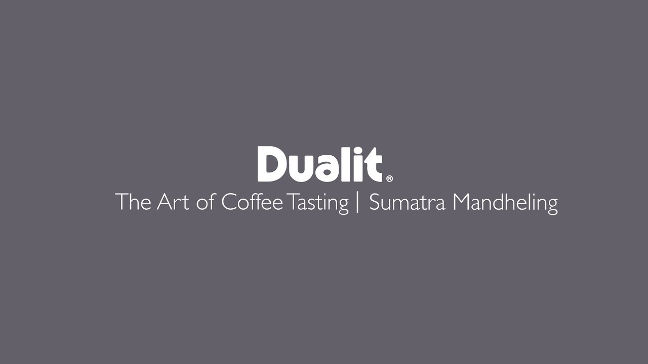 Coffee Tasting – How to select the best coffee: Dualit NX® Sumatra Mandheling  preview