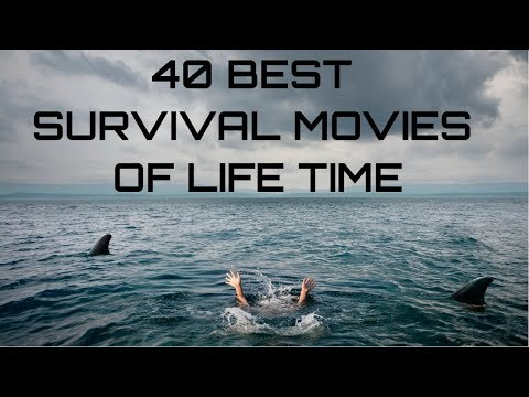 40 Best Survival Movies Of Life Time || Top Survival Movies