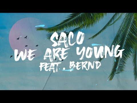 Saco - We Are Young (Lyrics) ft. Bernd