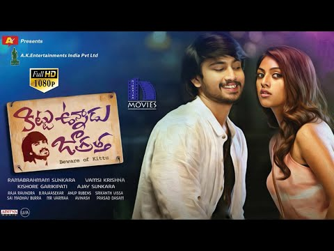 Kittu Unnadu Jagratha Full Movie || Raj Tarun, Anu Emmanuel