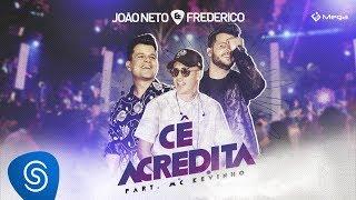 João Neto e Frederico - Cê Acredita - (Part. MC Kevinho) [Vídeo Oficial] Clique aqui para ouvir de graça:...