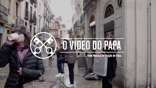 O Vídeo do Papa  – Acolher os necessitados – Fevereiro 2017