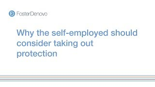 Video: Why the self-employed should consider taking out protection