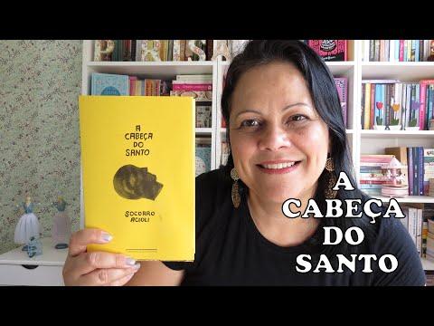 A CABEÇA DO SANTO - SOCORRO ACIOLI