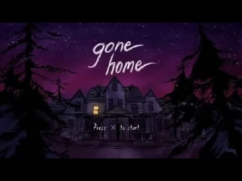 Gone Home (Sum Scary S#@%)