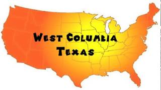 West Columbia (TX) United States  city photo : How to Say or Pronounce USA Cities — West Columbia, Texas