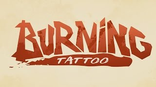 Burning Tattoo - Bande annonce