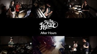 The Big Hustle - After hours