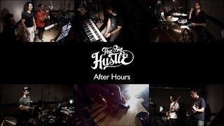 The Big Hustle - After hours