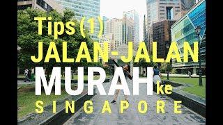 Video TIPS JALAN-JALAN MURAH KE SINGAPORE - SOLO TRAVELING MP3, 3GP, MP4, WEBM, AVI, FLV April 2019
