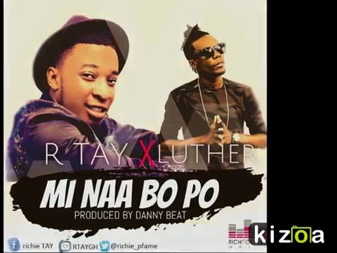 RTay ft Luther-Mi Naa Bo Po
