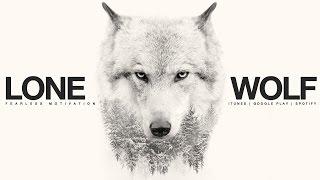 Download Lagu Lone Wolf - Motivational Video Untuk Semua Orang Battles Berjuang Sendirian Mp3