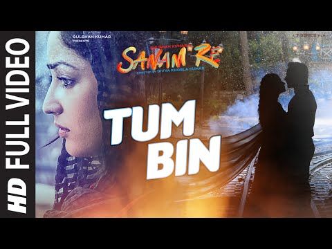 TUM BIN Full Video Song | SANAM RE | Pulkit Samrat, Yami Gautam, Divya Khosla Kumar | T-Series