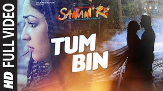 Tum Bin Full Video Song   Sanam Re   Pulkit Samrat  Yami Gautam  Divya Khosla Kumar   T Series
