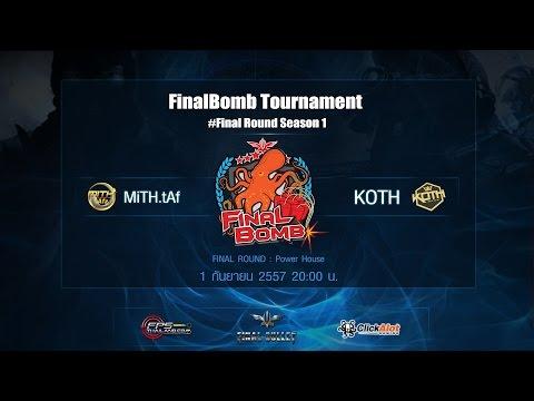 รอบชิงชนะเลิศ - By FPSThailand.com MiTH.tAf vs KOTH Map Power House.