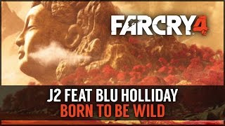 Far Cry 4 | J2 Feat Blu Holliday - Born To Be Wild | Story Trailer Theme Song
