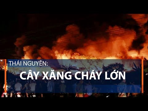 Thái Nguyên: cây xăng cháy lớn | VTC1 - Thời lượng: 62 giây.