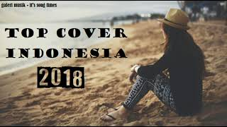 Video TOP COVER LAGU INDONESIA 2018 PALING ENAK DI DENGAR MP3, 3GP, MP4, WEBM, AVI, FLV Juni 2018