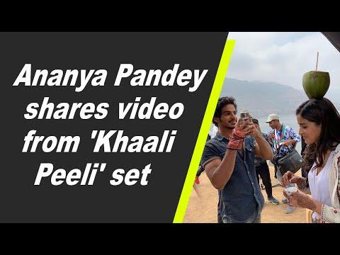 Ananya Pandey shares video from 'Khaali Peeli' set
