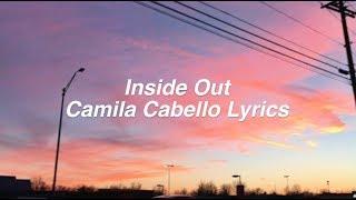 Download Video Inside Out    Camila Cabello Lyrics MP3 3GP MP4