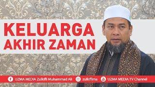 Video KELUARGA AKHIR ZAMAN | UST. ZULKIFLI MUHAMMAD ALI, LC., MA. MP3, 3GP, MP4, WEBM, AVI, FLV Desember 2018