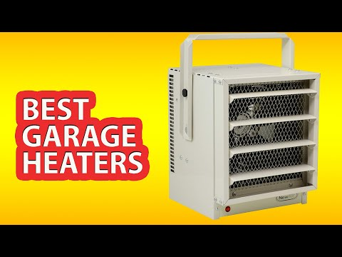 ✅ Best Garage Heaters 2018 (Natural Gas & Electric Heater) ⭐⭐⭐⭐⭐