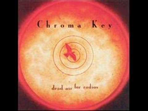 Chroma Key - from the album, Dead air for Radios.