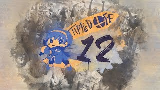 Tipped Off 12 – Reveal Trailer