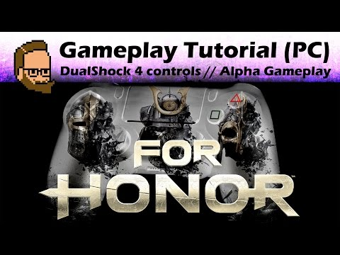 Gameplay Tutorial (DualShock4 / PS4 controls) - Ubisoft For Honor Alpha Gameplay (PC)